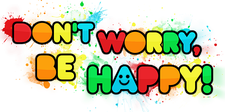 Dont't worry, be happy