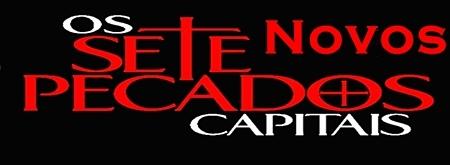 Os 7 novos pecados capitais